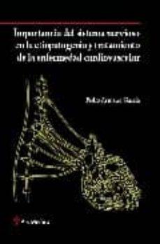 Descargador de libros de Google en línea IMPORTANCIA DEL SISTEMA NERVIOSO EN LA ETIOPATOGENIA Y TRATAMIENT O DE LA ENFERMEDAD CARDIOVASCULAR 9788497512565 de PEDRO ARMARIO GARCIA