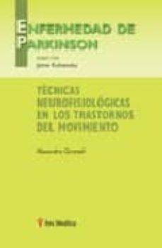 Descarga gratuita de libros online. TECNICAS NEUROFISIOLOGICAS EN LOS TRASTORNOS DEL MOVIMIENTOS: ENF ERMEDAD DE PARKINSON (Spanish Edition) PDF de ALEXANDRE GIRONELL