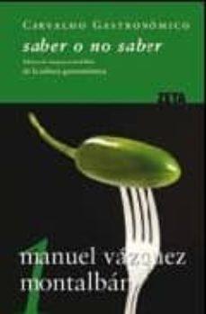Valentifaineros20015.es Saber O No Saber: Manual Imprescindible De La Cultura Gastronomic A (Carvalho Gastronomico 1) Image