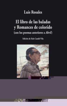 Libros para descargar para ipod gratis EL LIBRO DE LAS BALADAS Y ROMANCES DE COLORIDO (CON POEMAS ANTERI ORES A ABRIL) in Spanish