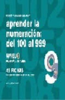 aprender numeracion 09. del 100 al 999-jesus jarque garcia-9788498960365