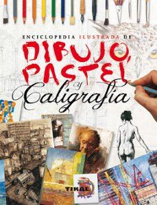 enciclopedia ilustrada de dibujo, pastel y caligrafía-ian sidaway-9788499281865