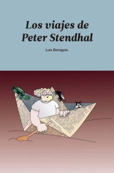 LOS VIAJES DE PETER STENDHAL - LUIS BENAGULU   Triangledh.org