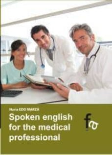 Descargar libro electrónico gratuito SPOKEN ENGLISH FOR THE MEDICAL PROFESIONAL + CD (Spanish Edition)
