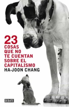 23 cosas que no te cuentan sobre el capitalismo-ha-joon chang-9788499921365