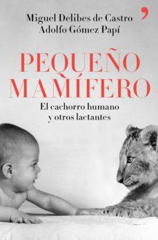 Descarga de libros gratis para android. PEQUEÑO MAMIFERO en español 9788499986265 CHM FB2