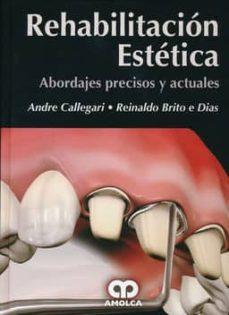 Descargar libros gratis para Android REHABILITACION ESTETICA: ABORDAJES PRECISOS Y ACTUALES 9789588871165