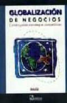 Carreracentenariometro.es Globalizacion De Negocios: Construyendo Estrategias Competitivas Image