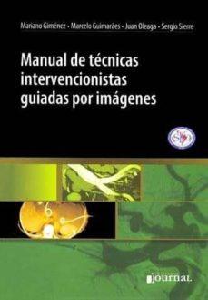 Foros de descarga de libros electrónicos gratis MANUAL DE TECNICAS INTERVENCIONISTAS GUIADAS POR IMAGENES PDF CHM ePub (Spanish Edition) 9789871259465