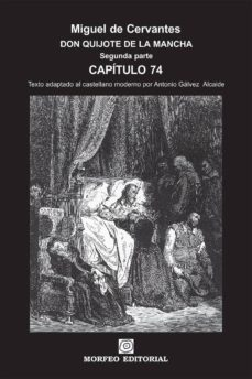 don quijote de la mancha. segunda parte. capítulo 74 (texto adaptado al castellano moderno por antonio gálvez alcaide) (ebook)-antonio galvez alcaide-miguel de cervantes-cdlap00002665