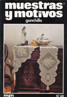 REVISTA MUESTRAS Y MOTIVOS. GANCHILLO. Nº48 - MANUEL (DIRECTOR) ARROYO |