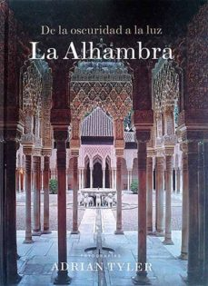 DE LA OSCURIDAD A LA LUZ. LA ALHAMBRA - ADRIAN, TYLER | Adahalicante.org