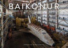 Descargar libros electrónicos en formato prc BAIKONUR: VESTIGES OF THE SOVIET SPACE PROGRAMME: LIBRO DE FOTOGRAFIAS (Spanish Edition) 9782361953775