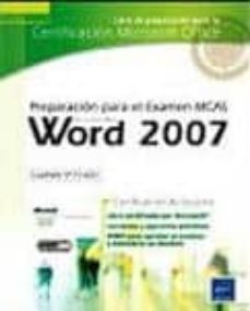 Elmonolitodigital.es Word 2007 Preparacion Para El Examen Microsoft Certified Applicat Ion Specialist Word 2007 (77-601) (Coleccion: Certificacion Microsoft Office) Image