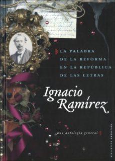 LA PALABRA DE LA REFORMA EN LA REPUBLICA DE LAS LETRAS - IGNACIO RAMIREZ | Adahalicante.org