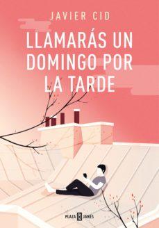 Libros gratis para descargar en kindle fire LLAMARÁS UN DOMINGO POR LA TARDE