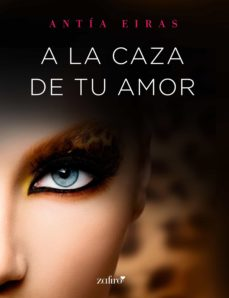a la caza de tu amor (ebook)-antia eiras-9788408163275