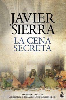 Descargar desde google books gratis LA CENA SECRETA (EDICIÓN ESPECIAL 500 AÑOS LEONARDO DA VINCI) en español de JAVIER SIERRA