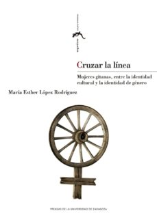 Descargar epub ebooks de google CRUZAR LA LINEA 9788413400075 RTF ePub de MARÍA ESTHER LÓPEZ RODRÍGUEZ en español