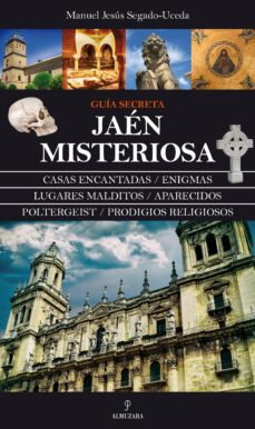 jaen misteriosa: guia magica-manuel jesus segado-uceda-9788416100675