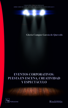 eventos corporativos: puesta en escena, creatividad y espectaculo-gloria campos garcia de quevedo-9788416262175