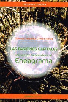 Inmaswan.es Las Pasiones Capitales: Iniciacion Heterodoxa Al Eneagrama Image