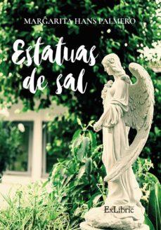 Descargar archivos pdf de libros gratuitos. ESTATUAS DE SAL 9788416848775 in Spanish PDF de MARGARITA HANS PALMERO