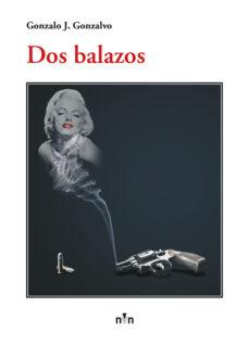 Descargas de libros electrónicos completos gratis para el nook DOS BALAZOS en español de GONZALO J. GONZALVO FB2 ePub iBook