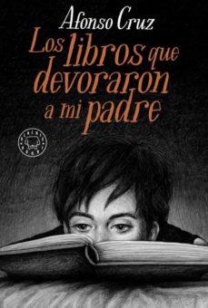 Libro gratis descargar ipod LOS LIBROS QUE DEVORARON A MI PADRE de AFONSO CRUZ (Spanish Edition) CHM PDF