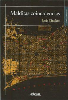 Descargar gratis libros pdf MALDITAS COINCIDENCIAS de JESUS SANCHEZ 9788417709075