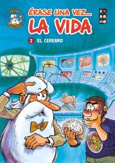 ERASE UNA VEZ LA VIDA (VOL. 02): EL CEREBRO