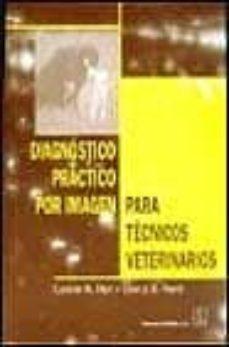 Libro en línea descargar libro de texto DIAGNOSTICO PRACTICO POR IMAGENES PARA TECNICOS VETERINARIOS in Spanish