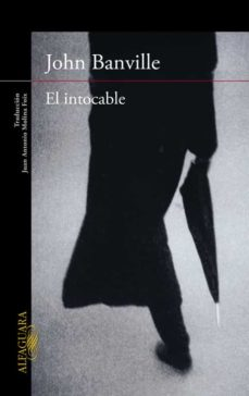 Descargar libros de texto gratis para ipad EL INTOCABLE de JOHN BANVILLE (Literatura española) 9788420419275