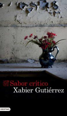 Descargar libros electrónicos en formato prc SABOR CRITICO de XABIER GUTIERREZ  in Spanish