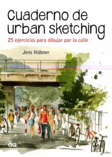 Descargar CUADERNO DE URBAN SKETCHING: 25 EJERCICIOS PARA DIBUJAR POR LA CA LLE gratis pdf - leer online