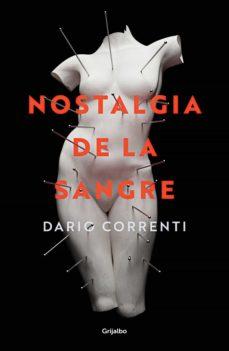 Amazon descarga libros de audio iphone NOSTALGIA DE LA SANGRE de DARIO CORRENTI FB2 PDF RTF (Literatura española) 9788425357275