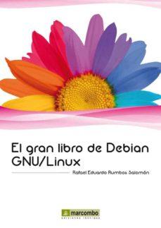 Descargar EL GRAN LIBRO DE DEBIAN GNU/LINUX gratis pdf - leer online