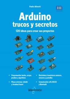 Ebooks pdf descargar deutsch ARDUINO. TRUCOS Y SECRETOS: 120 IDEAS PARA RESOLVER CUALQUIER PROBLEMA de PAOLO ALIVERTI MOBI ePub 9788426727275