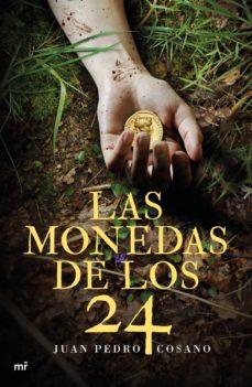 Libro gratis en descargas de cd (PE) LAS MONEDAS DE LOS 24 de JUAN PEDRO COSANO