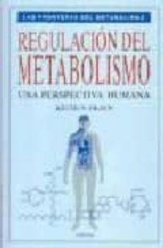 Descargas de libros gratis en línea. REGULACION DEL METABOLISMO (Spanish Edition) 9788428211475 de KEITH FRAYN