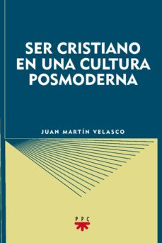 ser cristiano en una cultura posmoderna (2ª ed.)-juan martin velasco-9788428813075