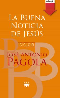 la buena noticia de jesús. ciclo b (ebook-epub) (ebook)-jose antonio pagola-9788428832175