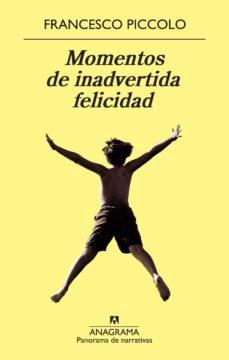 momentos de inadvertida felicidad (ebook)-francesco piccolo-9788433933775