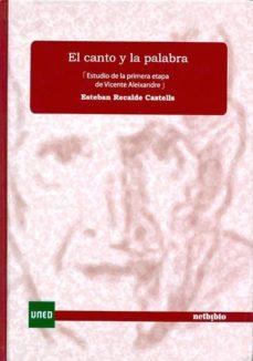 Upgrade6a.es El Canto Y La Palabra: Estudio De La Primera Etapa De Vicente Ale Ixandre Image