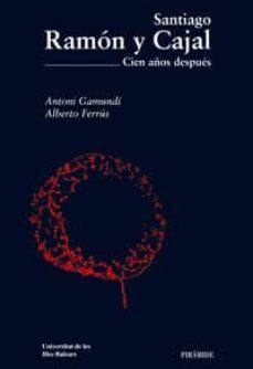 Los mejores vendedores de libros electrónicos en línea SANTIAGO RAMON Y CAJAL: CIEN AÑOS DESPUES (Literatura española) 9788436820775 de ALBERTO FERRUS, ANTONI GAMUNDI MOBI