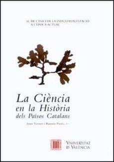 la ciencia en la historia dels paisos catalans iii de l inici de la industrialitzacio a l epoca actual-joan maria vernet-ramon pares-9788437076775