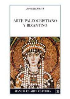 arte paleocristiano y bizantino-john beckwith-9788437624075