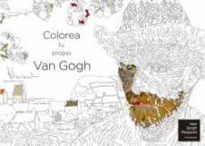 Ebooks descargar gratis formato txt COLOREA TU PROPIO VAN GOGH en español DJVU RTF PDB 9788441436275