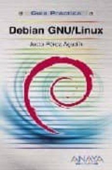 debian gnu/linux (guia practica)-justo perez agudin-9788441525375