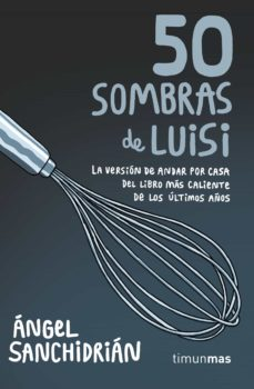 Descargas gratuitas de podcast de audiolibros 50 SOMBRAS DE LUISI de ANGEL SANCHIDRIAN 9788445004975